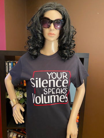 Your Silence Speaks Volumes T-Shirt