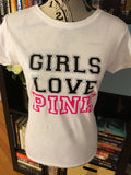 Girls Love Pink Graphic T-Shirt (White) - Girls Love Stuff