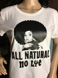 All Natural No Lye Women's T-Shirt - Girls Love Stuff