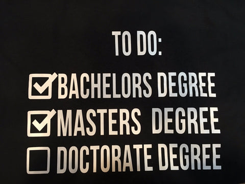College To Do List Masters Degree Women's Graphic T-Shirt - Girls Love Stuff