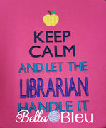 Keep Calm and let the librarian handle it machine embroidery design