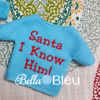 "ITH In the hoop Big Plush Elf ""Santa I know Him"" Sweater shirt embroidery design"