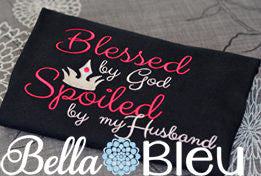 Blessed by God Spoiled by my Husband with Crown Sayings Embroidery Design