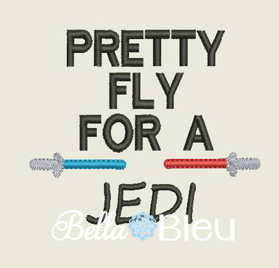 Inspired Geek Star Wars Inspired Pretty Fly for a Jedi Machine Embroidery Design