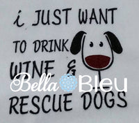 Funny Wine Saying Drink Wine and Rescue Dogs Machine Embroidery Design
