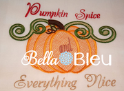 Pumpkin Spice Everything Nice Pumpkin Machine Embroidery Applique design