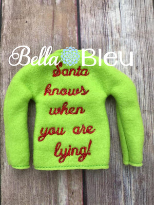 Santa knows when you are lying Elf Sweater Shirt in the hoop machine embroidery design