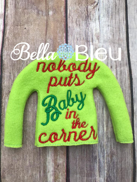 Don't Put Baby in the Corner Elf Sweater Shirt In the Hoop Machine embroidery design