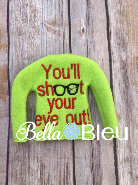 You'll Shoot your eye out Elf Sweater shirt in the hoop machine embroidery design