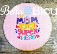 My Mom is a Super Hero Mother's Day Machine Applique Embroidery Design Saying