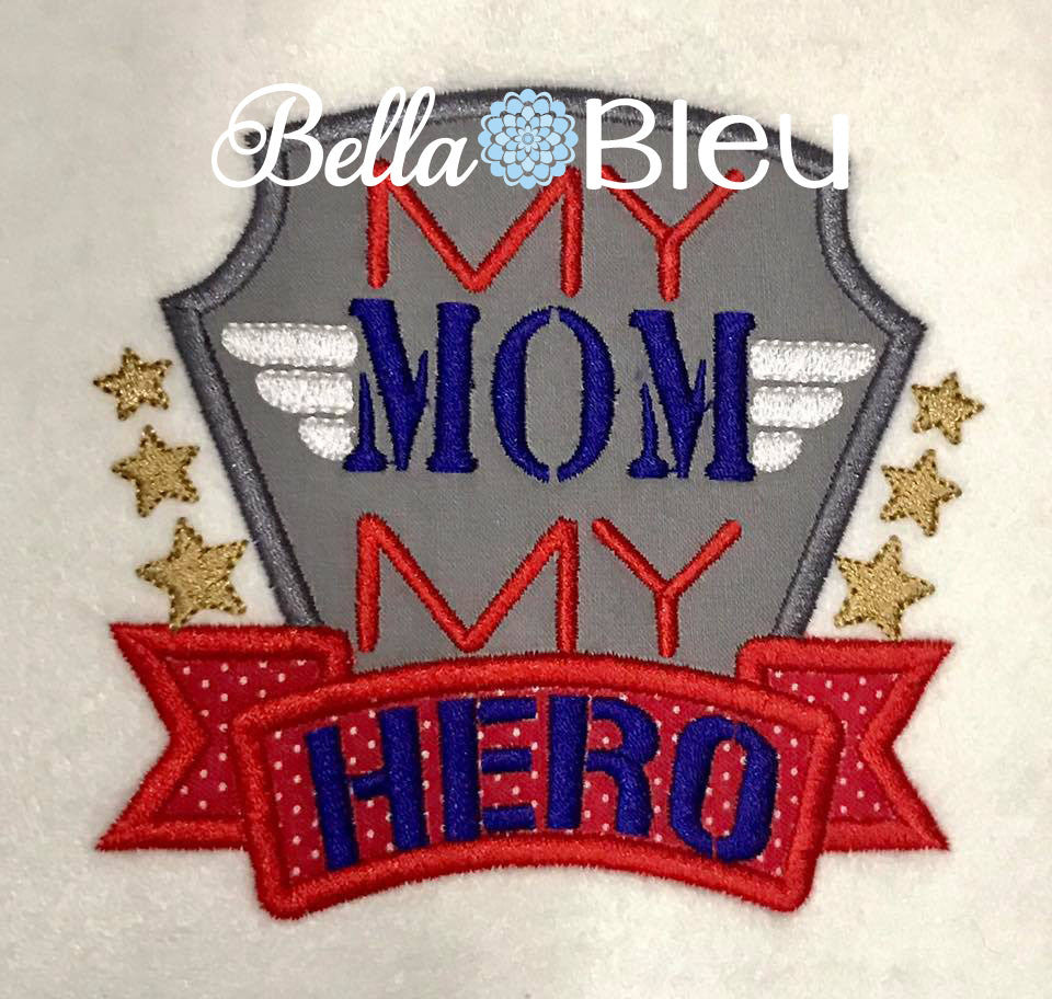 Military My Mom My Hero Machine Applique Embroidery Design