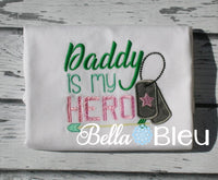 Military My Daddy is my Hero with Dog tags Machine Applique Embroidery Design