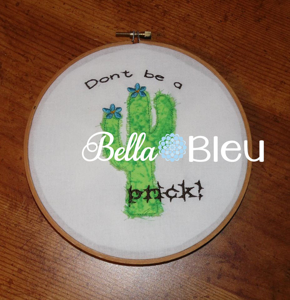 Funny Saying Don't be a Prick Saguaro Cactus Machine Embroidery Raggy Applique Design