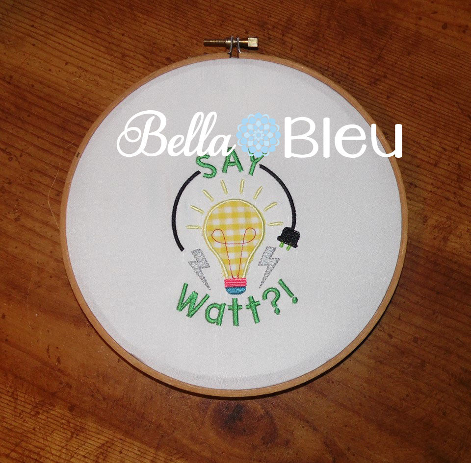 Back to School Say Watt with Light-bulb Machine Embroidery Applique Design