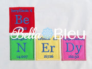 Back to School Funny Saying Be Nerdy using Chemistry Periodic Table machine applique embroidery Geek design