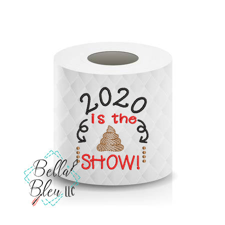 2020 is the Poop show Toilet Paper Funny Saying