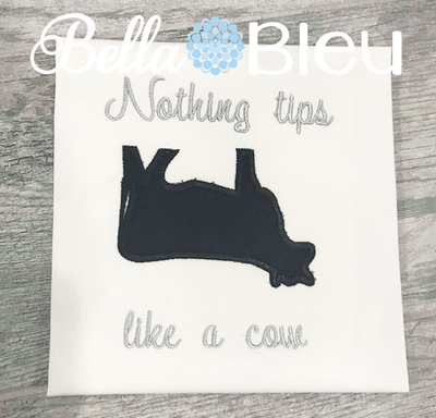 Nothing Tips like a Cow Applique design