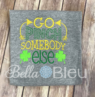 Go Pinch Somebody Else St Patrick's Design