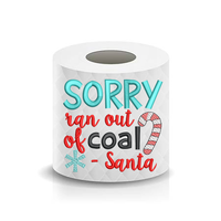 Christmas Funny Saying Sorry ran out of coal Santa Toilet Paper Machine Embroidery Design sketchy