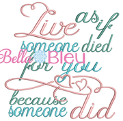 Religious Live as If Someone Died for you Machine Embroidery Design