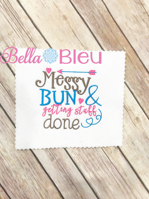 Messy Bun & getting stuff done Mom embroidery design
