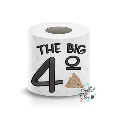 The Big 40 Shit Toilet Paper Funny Saying Machine Embroidery Design sketchy
