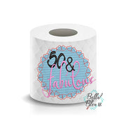 50 &  Fabulous Over the Hill Toilet Paper Funny Saying