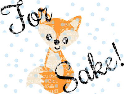 Fall For Fox Sake sublimation cut file Printable