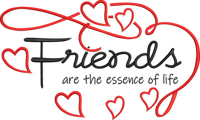 Friends are the essence of Life Saying