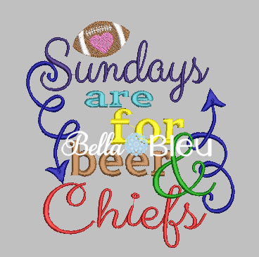 Sundays are for beer and Chiefs football Machine Embroidery design