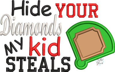 Watch your diamonds my kids steals Baseball Applique Machine Embroidery Design