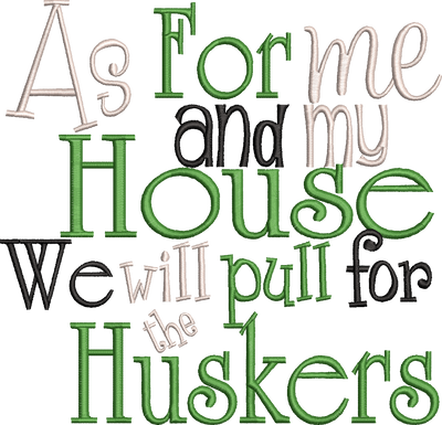 As for me and my house we will pull for the Huskers