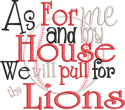 As for me and my house we will pull for the Lions Baseball Softball