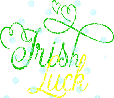 Irish Luck SVG Cuttable File Saying Wording for St Patrick's Day Vinyl
