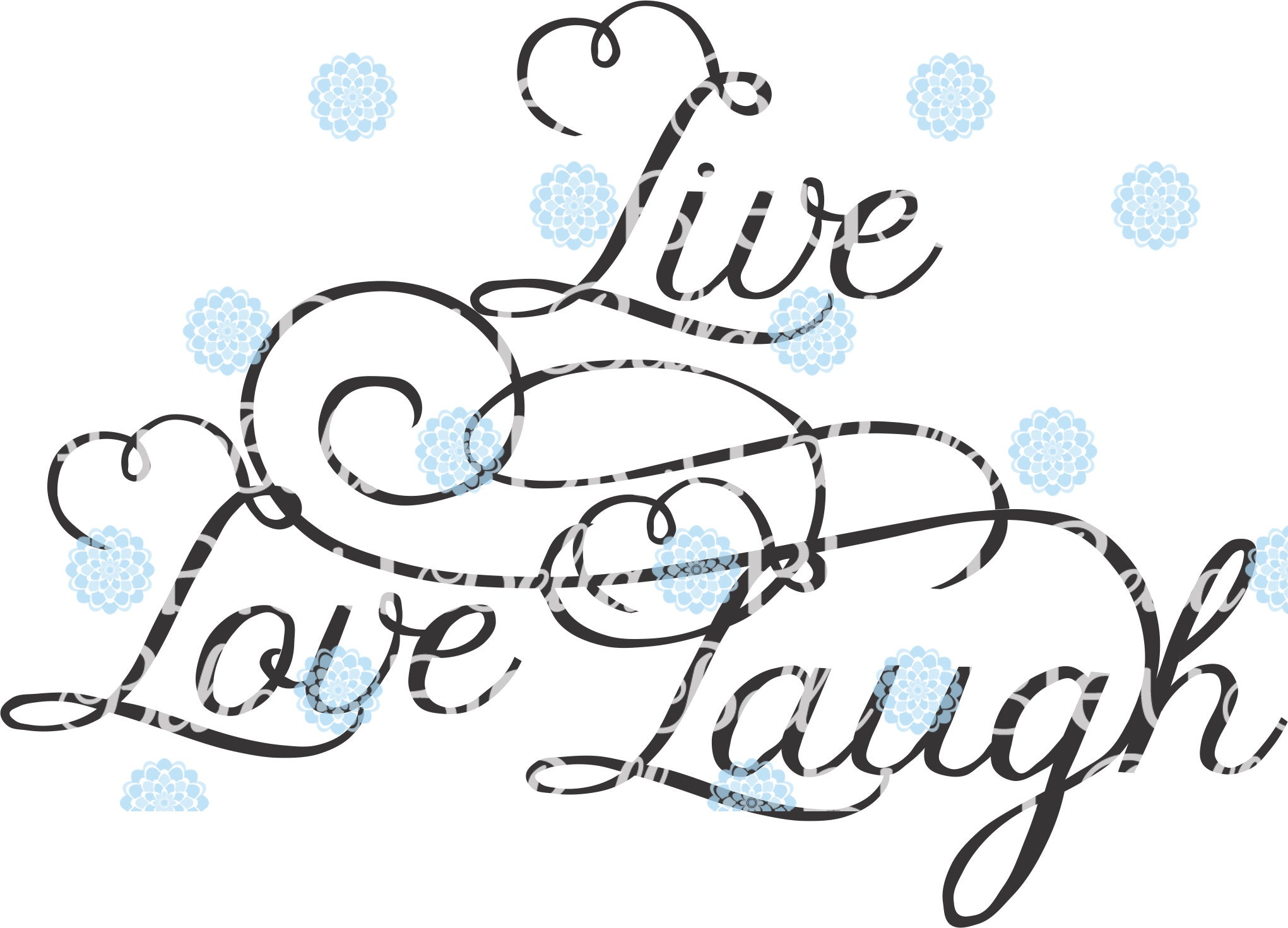 Live Love Laugh Svg Cutting Vinyl File Silhouette Wording Saying Bella Bleu Embroidery