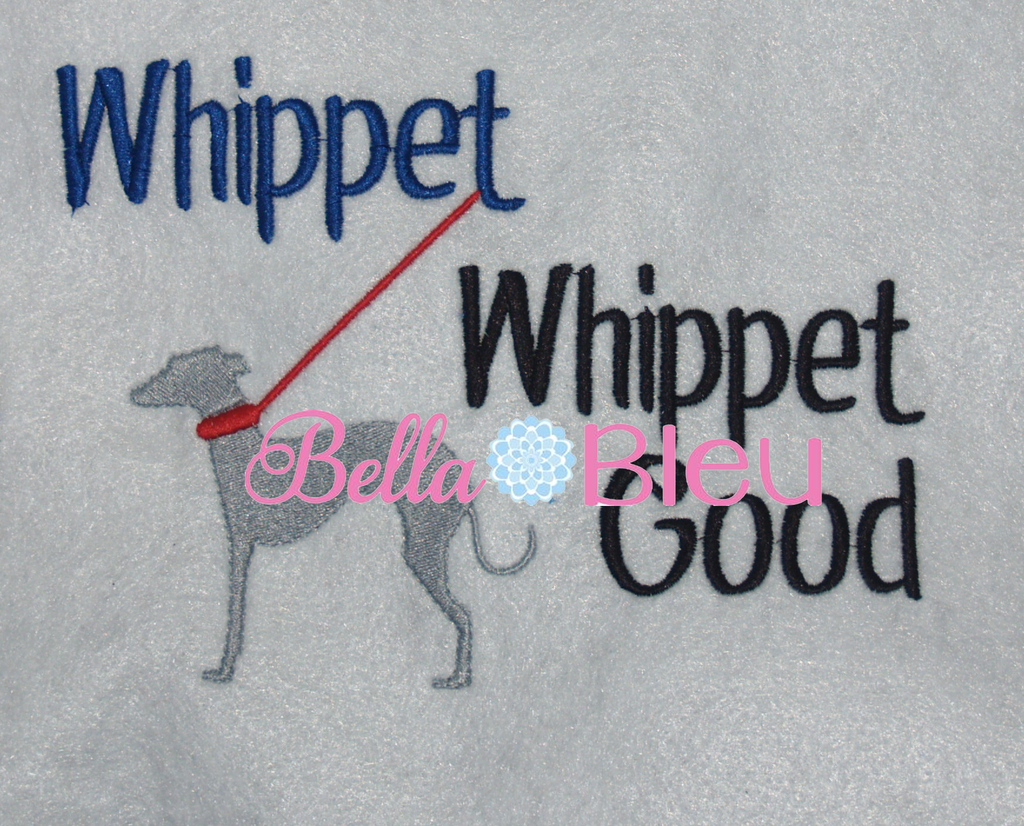 Whippet Whippet Good Funny Dog Saying Machine Filled Embroidery Design