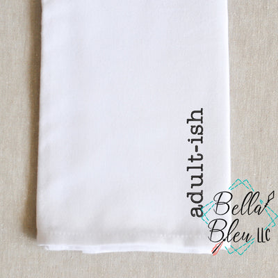 Funny Towel Saying Embroidery Design - adult-ish Embroidery design