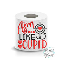 Aim Like Cupid Valentines Day Toilet Paper Funny Saying Machine Embroidery Design sketchy