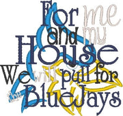 As for me and my house we will pull for the BlueJays