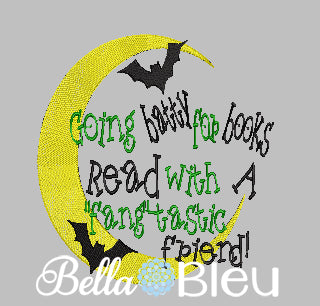 Batty Reading Pillow Quote, Reading Pillow Embroidery design, Saying Quotes, Going Batty for Books embroidery design