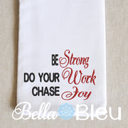 Be Strong Do your work Chase joy positive saying