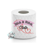 Bitch & Stitch Club Quilting Toilet Paper Funny Saying Machine Embroidery Design sketchy