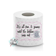 Bobbin runs out Quilting Toilet Paper Funny Saying Machine Embroidery Design sketchy