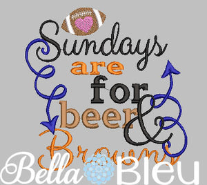 Sundays are for beer and Browns Football Machine Embroidery Design