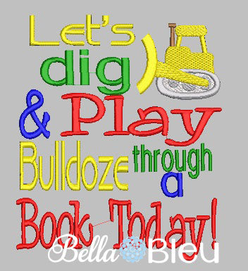 Reading Pillow Quote Bulldozer Dig & Play Quote words Saying for Reading pillows