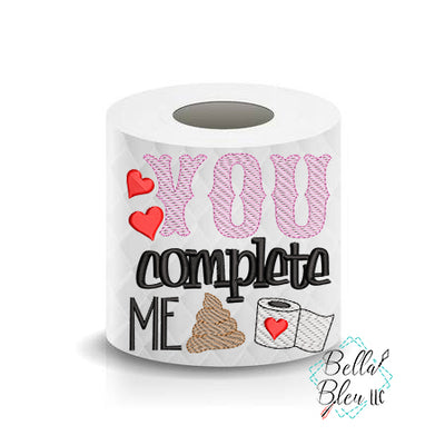 You Complete Me Valentines Day Toilet Paper Funny Saying Machine Embroidery Design sketchy