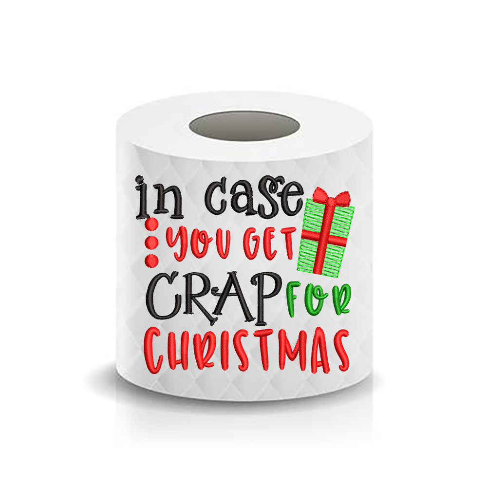 Christmas Funny Saying In Case you get Crap for Christmas Toilet Paper Machine Embroidery Design sketchy