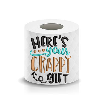 Toilet Paper Funny Saying Here's Your Crappy Gift Machine Embroidery Design sketchy