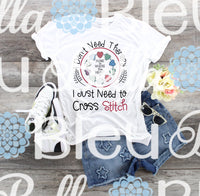 I don't need therapy I just need to Cross Stitch Ready to Press Sublimation transfer