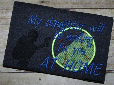 Softball Daughter will be waiting at home Catcher Sketchy Machine Embroidery Design
